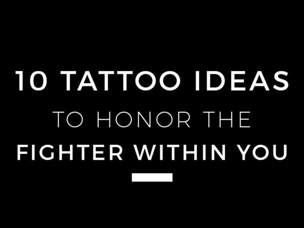 10 TATTOO IDEAS TO HONOR THE FIGHTER WITHIN YOU