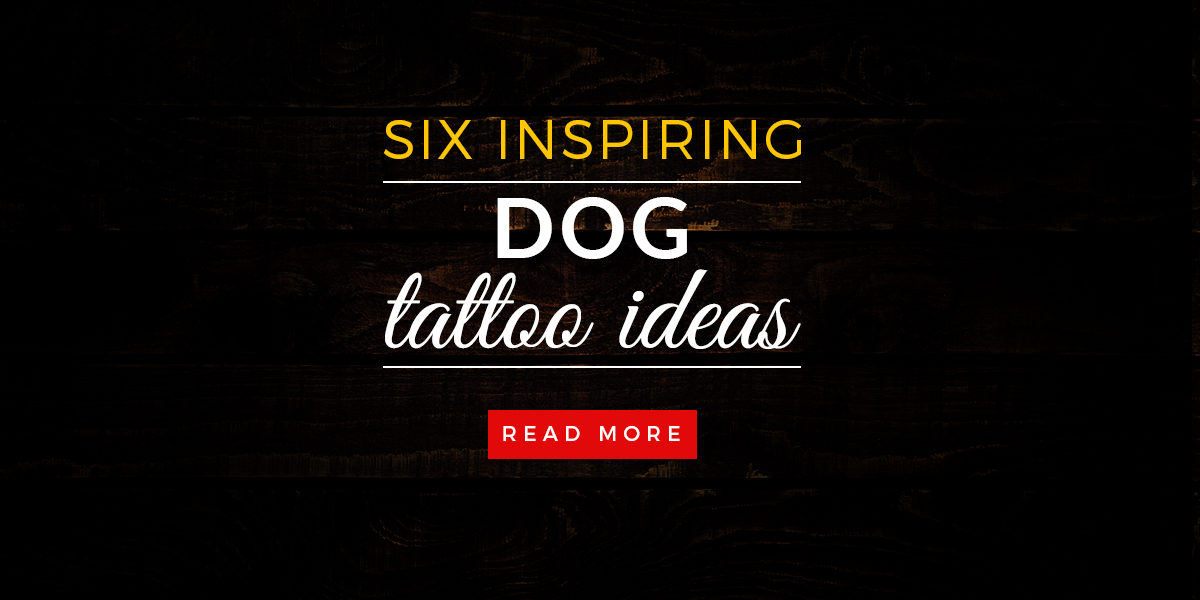 6 INSPIRING DOG TATTOO IDEAS