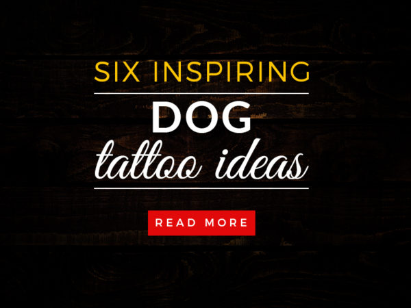 6 INSPIRING DOG TATTOO IDEAS